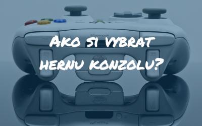 Ako vybrať hernú konzolu?
