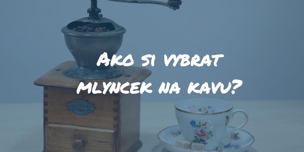 Ako vybrať mlynček na kávu? Veľký test najlepších mlynčekov na kávu roku 2019!