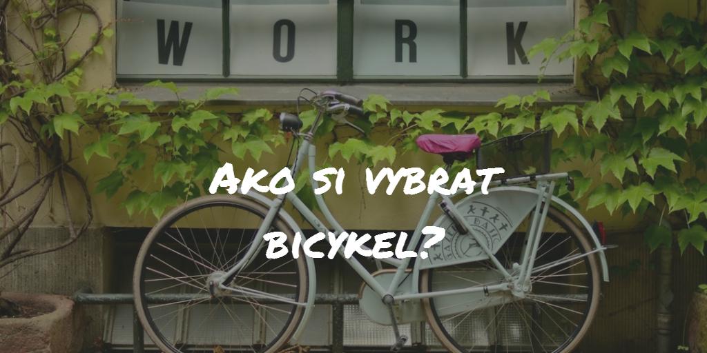 Ako vybrať bicykel? Veľký test najlepších bicyklov roku 2018!