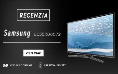 Samsung UE55KU6072 – Recenzia
