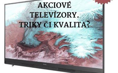 Akciové televízory. Triky či kvalita?