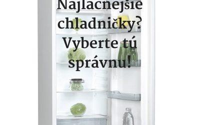 Najlacnejšie chladničky? Vyberte tú správnu
