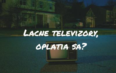 Lacné televízory, oplatia sa?