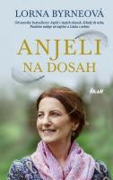 Kniha: Anjeli na dosah – Lorna Byrneová