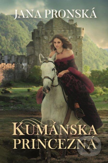 Kniha: Kumánska princezná – Jana Pronská