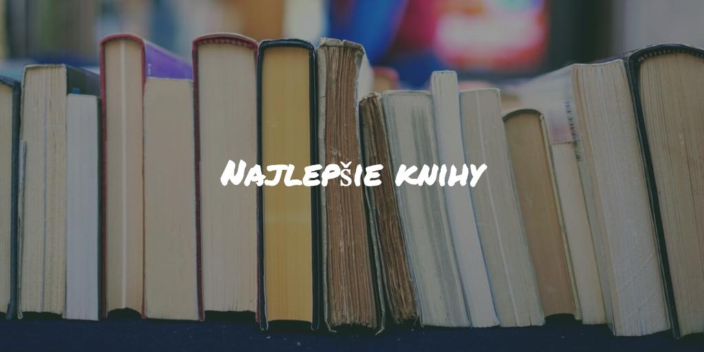 Najlepšie knihy – Prečítajte si to najlepšie v roku 2018