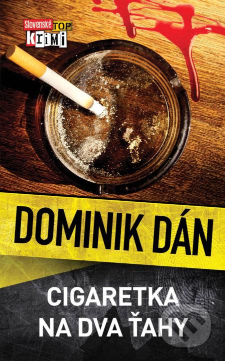Cigaretka na dva ťahy – Dominik Dán